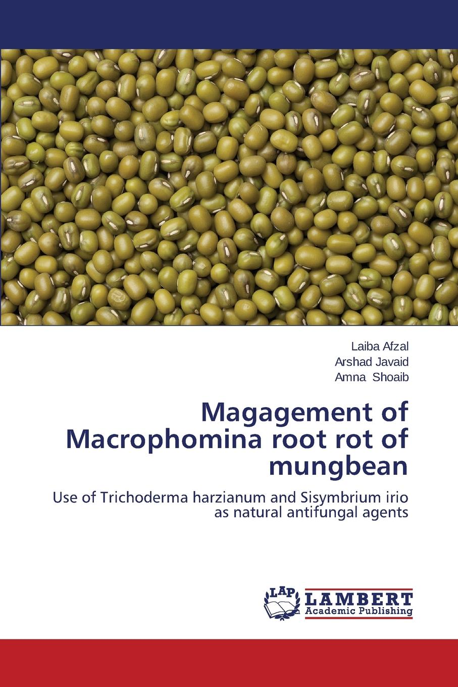 Фото - Afzal Laiba, Javaid Arshad, Shoaib Amna Magagement of Macrophomina root rot of mungbean agent based snort in distributed environment