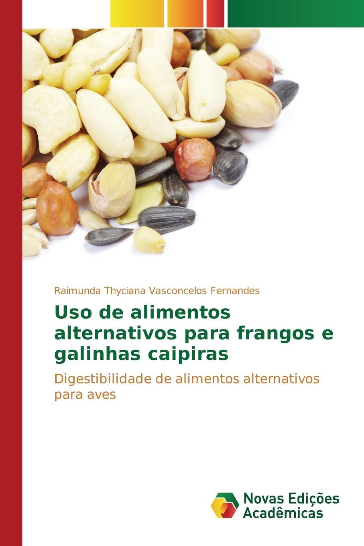 Vasconcelos Fernandes Raimunda Thyciana Uso de alimentos alternativos para frangos e galinhas caipiras shure mx150b o tqg