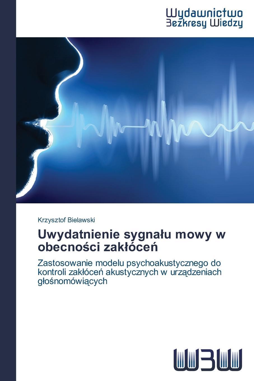 Bielawski Krzysztof Uwydatnienie sygnalu mowy w obecnosci zaklocen ryszard polak człowiek i moralność w myśli jacka woronieckiego op