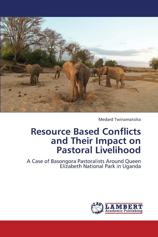 цены на Twinamatsiko Medard Resource Based Conflicts and Their Impact on Pastoral Livelihood  в интернет-магазинах