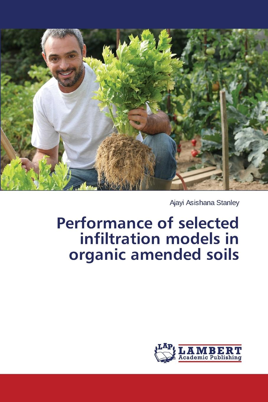 Asishana Stanley Ajayi Performance of selected infiltration models in organic amended soils