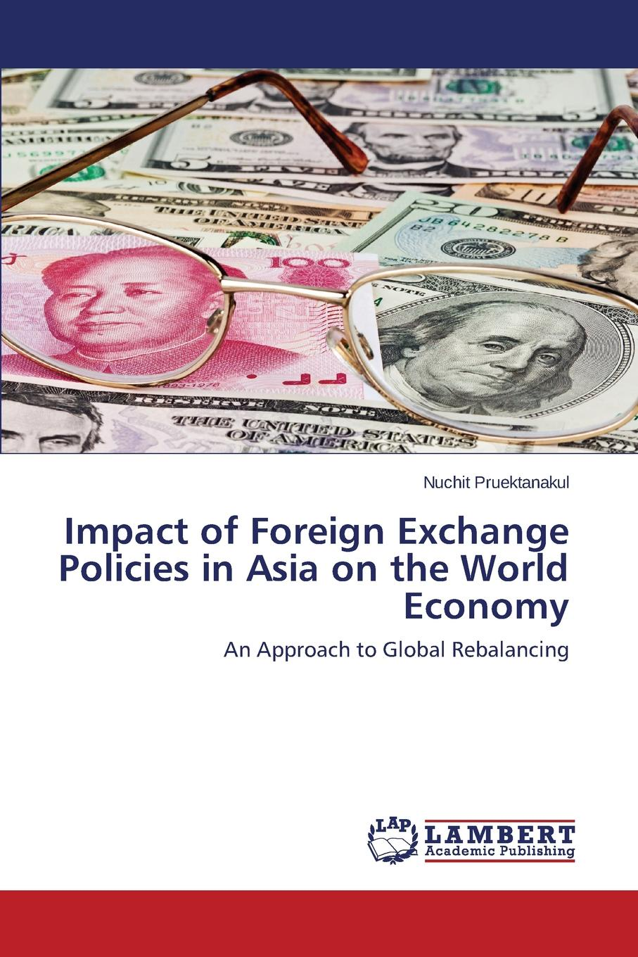 Pruektanakul Nuchit Impact of Foreign Exchange Policies in Asia on the World Economy robert minikin the offshore renminbi the rise of the chinese currency and its global future