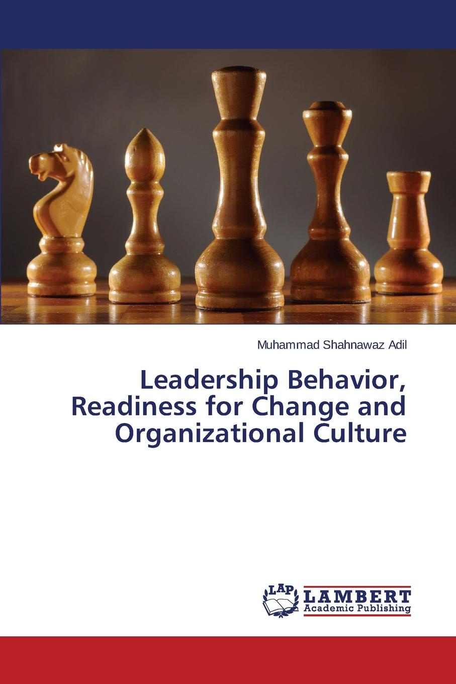 Leadership Behavior, Readiness for Change and Organizational Culture The main objectives of this book are to empirically analyze...
