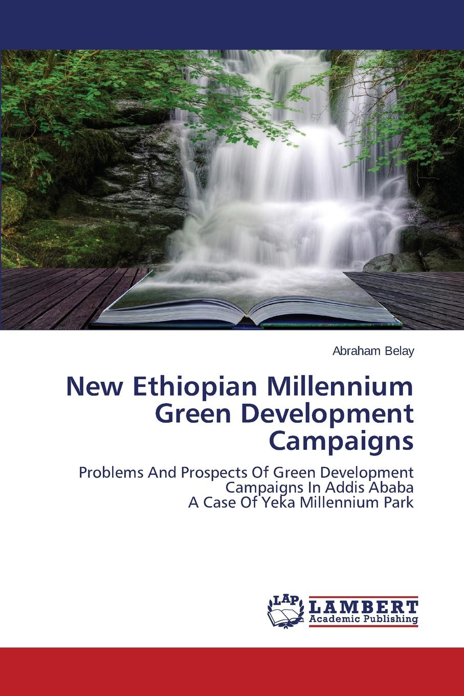 купить Belay Abraham New Ethiopian Millennium Green Development Campaigns онлайн