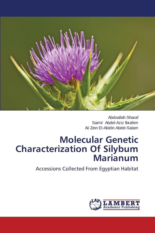 Sharaf Abdoallah, Abdel-Aziz Ibrahim Samir, El-Abidin Abdel-Salam Ali Zein Molecular Genetic Characterization of Silybum Marianum цена 2017