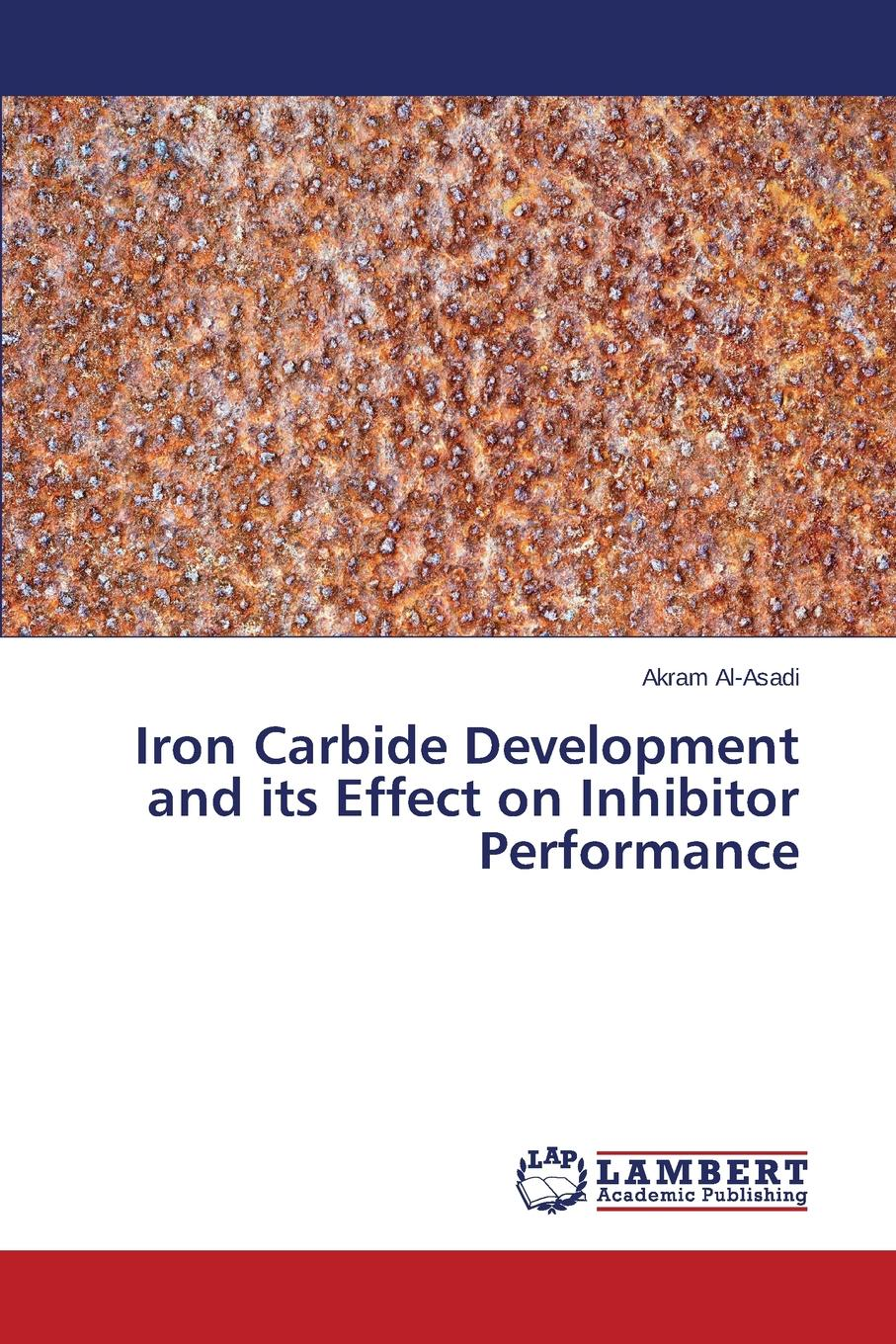 Al-Asadi Akram Iron Carbide Development and its Effect on Inhibitor Performance deyab mohamed new trends for corrosion inhibition of carbon steel in petroleum field