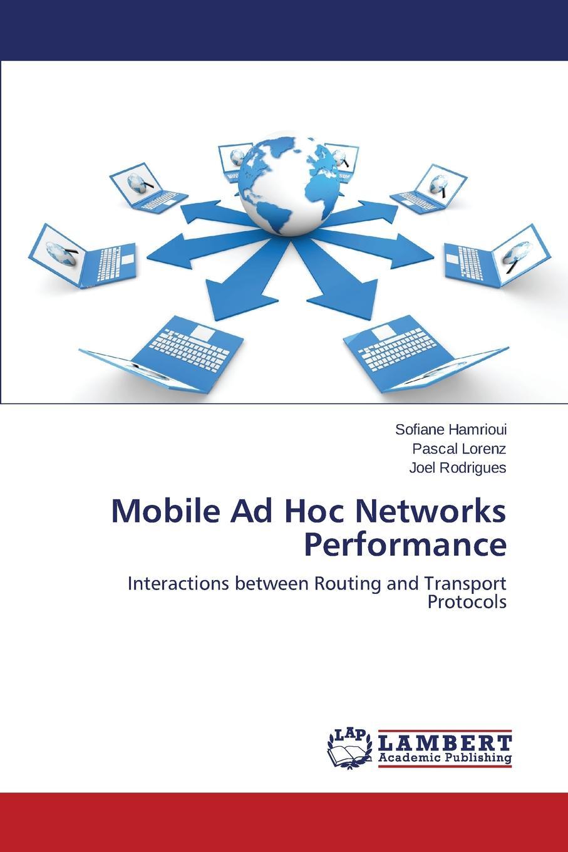 цены на Hamrioui Sofiane, Lorenz Pascal, Rodrigues Joel Mobile Ad Hoc Networks Performance  в интернет-магазинах