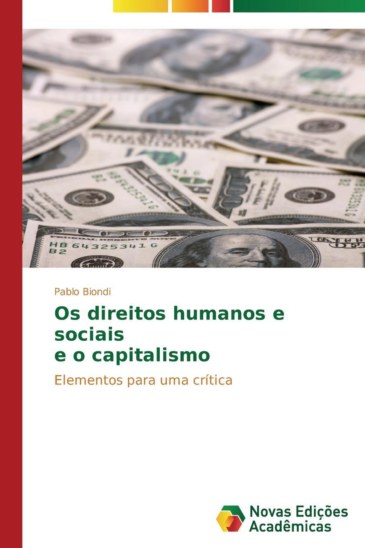 Biondi Pablo Os direitos humanos e sociais e o capitalismo двигатель os max kyosho ke21r 74018