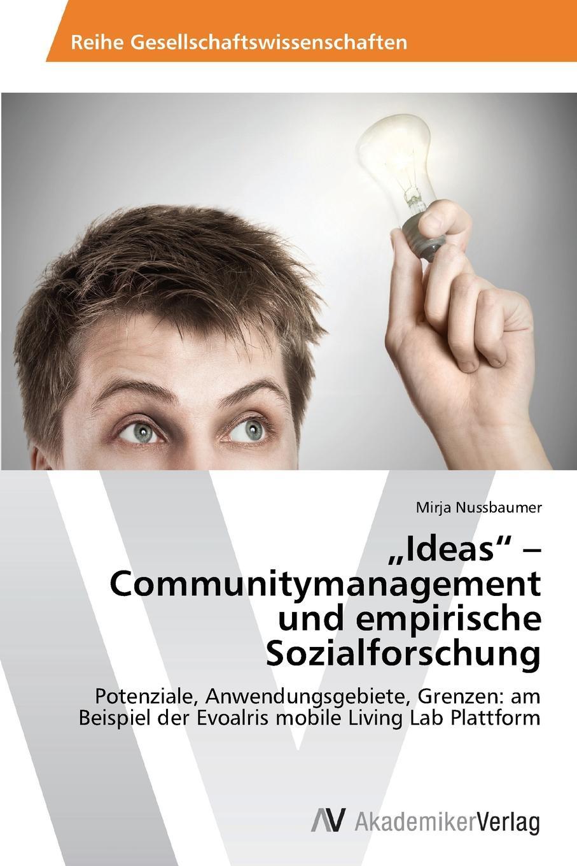 """Книга .Ideas"""" - Communitymanagement und empirische Sozialforschung. Nussbaumer Mirja"""