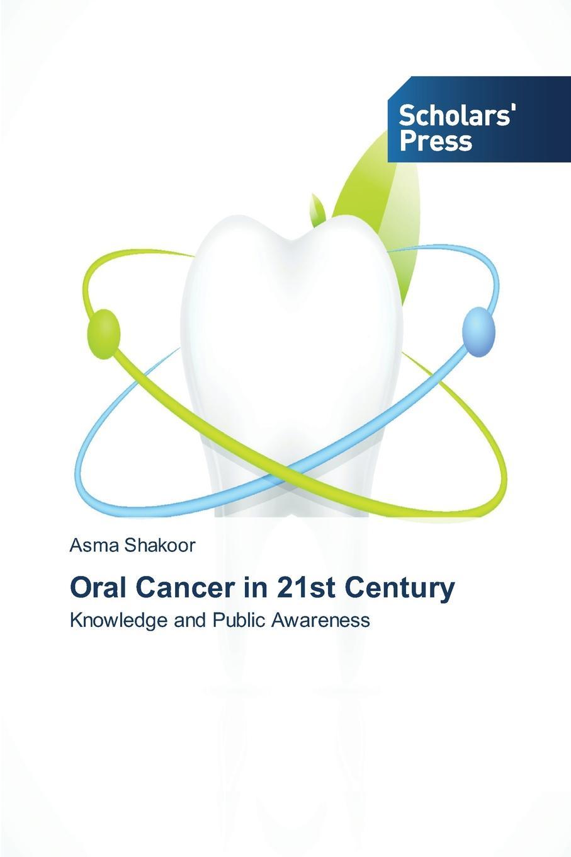 Shakoor Asma Oral Cancer in 21st Century цены