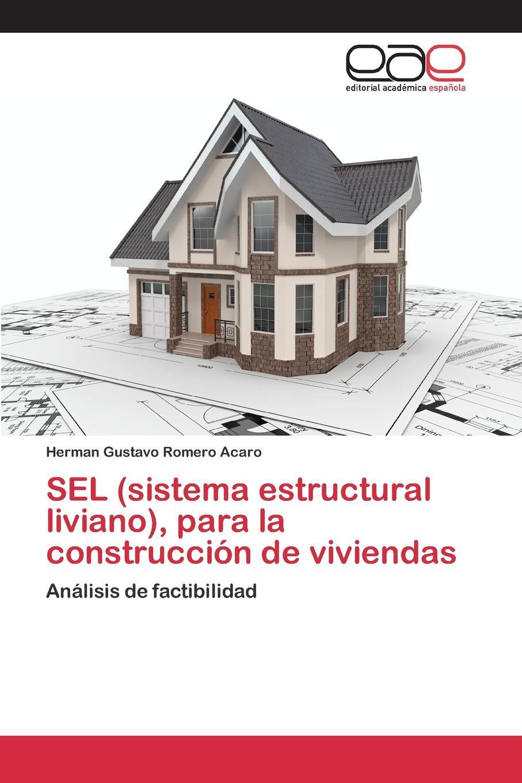Romero Acaro Herman Gustavo SEL (sistema estructural liviano), para la construccion de viviendas felix novikov los arquitectos y la arquitectura