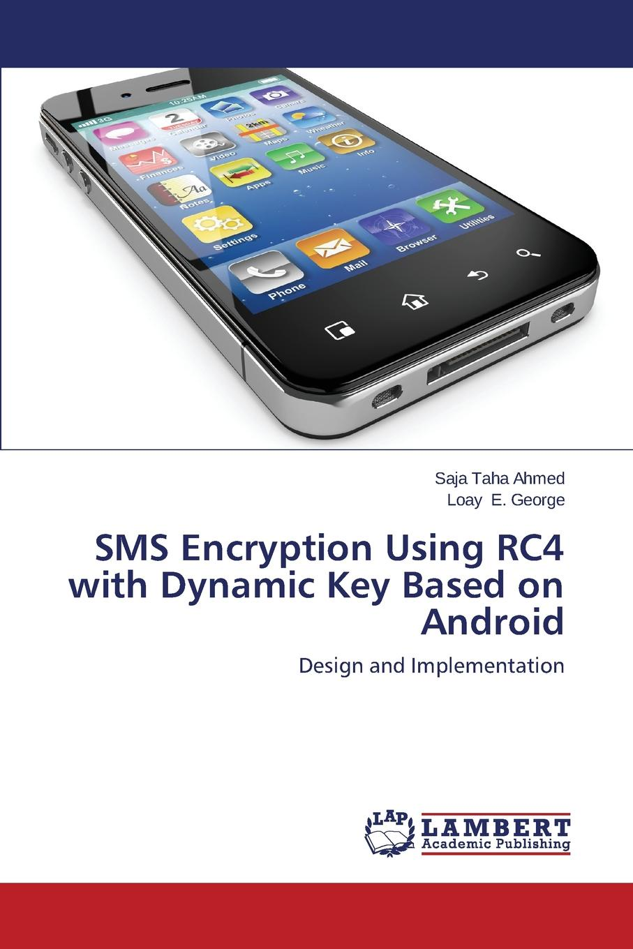 Taha Ahmed Saja, E. George Loay SMS Encryption Using RC4 with Dynamic Key Based on Android gsm module gprs sms bluetooth m26 ultra sim900 microcontroller development board