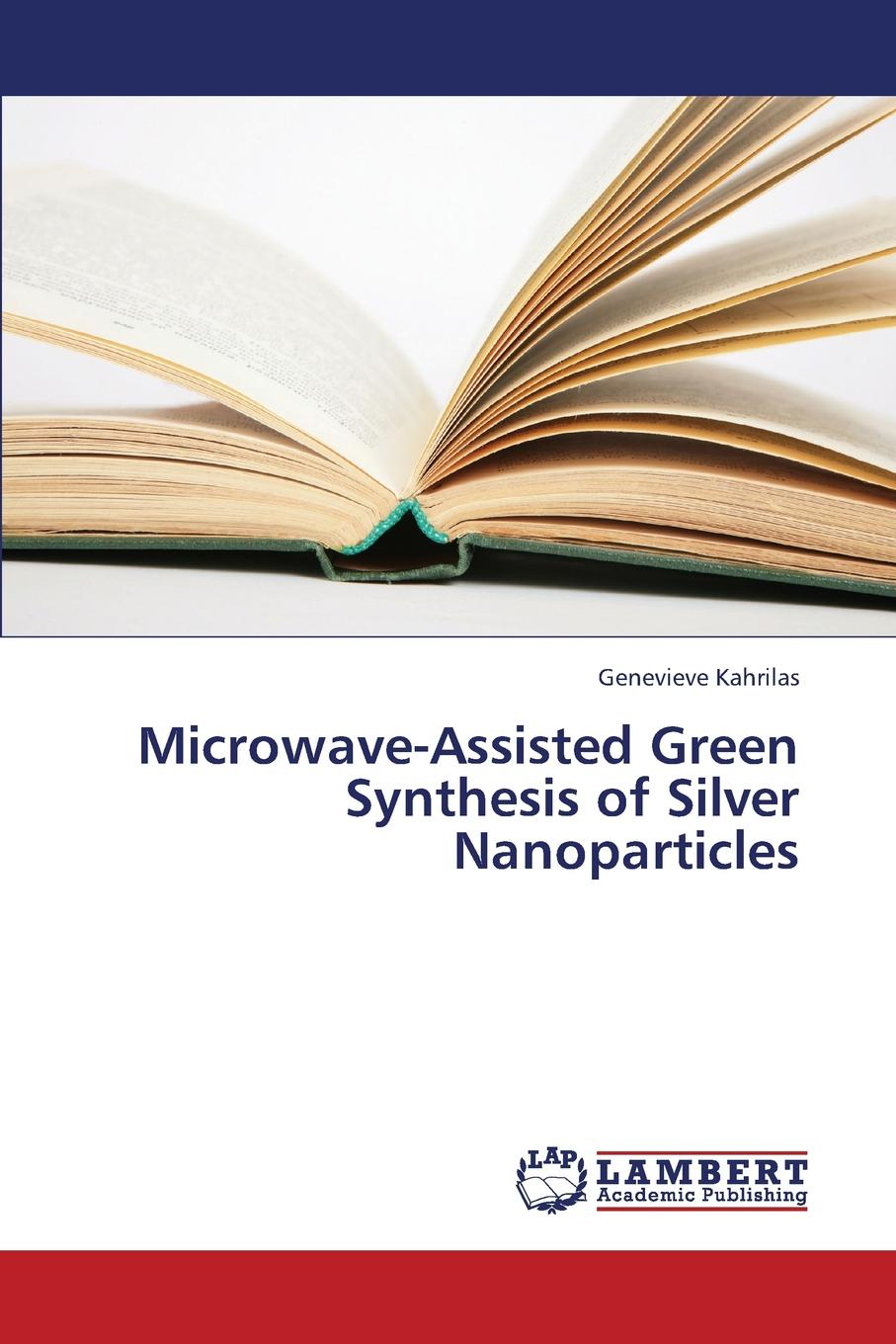 Kahrilas Genevieve Microwave-Assisted Green Synthesis of Silver Nanoparticles michael b smith compendium of organic synthetic methods
