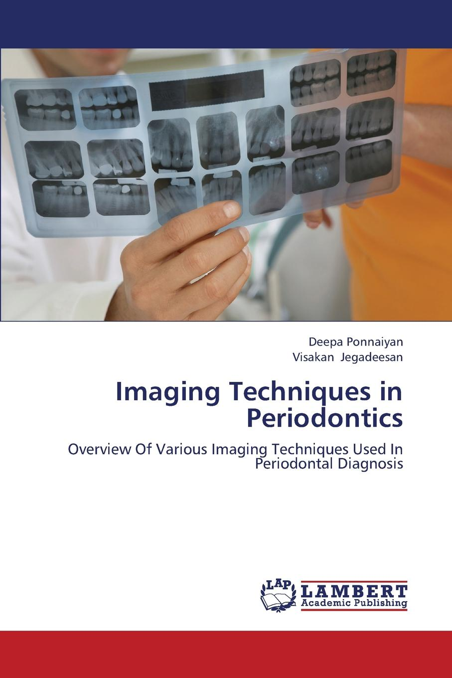 Ponnaiyan Deepa, Jegadeesan Visakan Imaging Techniques in Periodontics the endodontic periodontal interrelationships