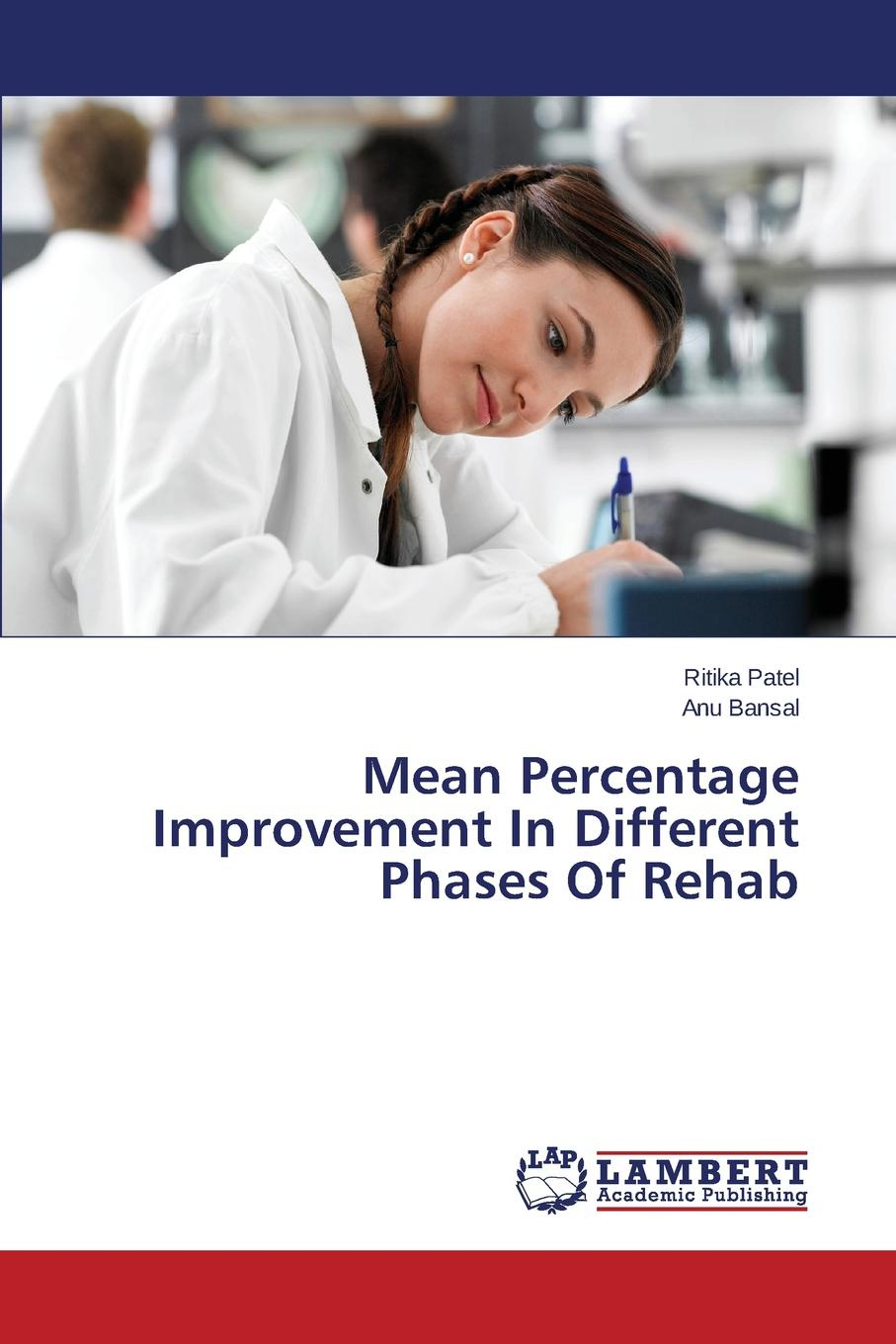 цена Patel Ritika, Bansal Anu Mean Percentage Improvement In Different Phases Of Rehab