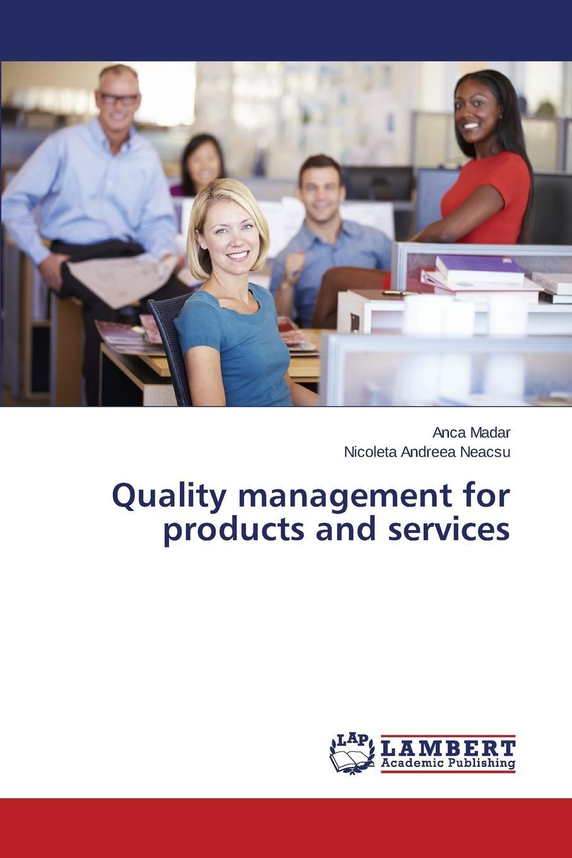 цены на Madar Anca, Neacsu Nicoleta Andreea Quality management for products and services  в интернет-магазинах