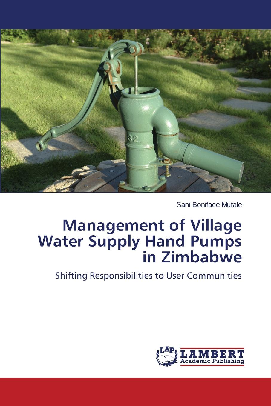 Mutale Sani Boniface Management of Village Water Supply Hand Pumps in Zimbabwe harji damji rank water management research for cotton