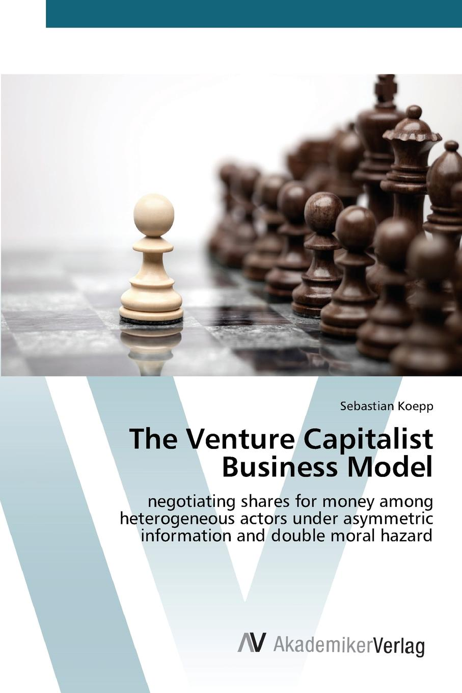 Фото - Koepp Sebastian The Venture Capitalist Business Model carol sanford the responsible entrepreneur four game changing archetypes for founders leaders and impact investors