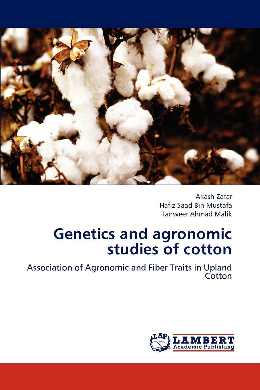 лучшая цена Akash Zafar, Hafiz Saad Bin Mustafa, Tanweer Ahmad Malik Genetics and agronomic studies of cotton