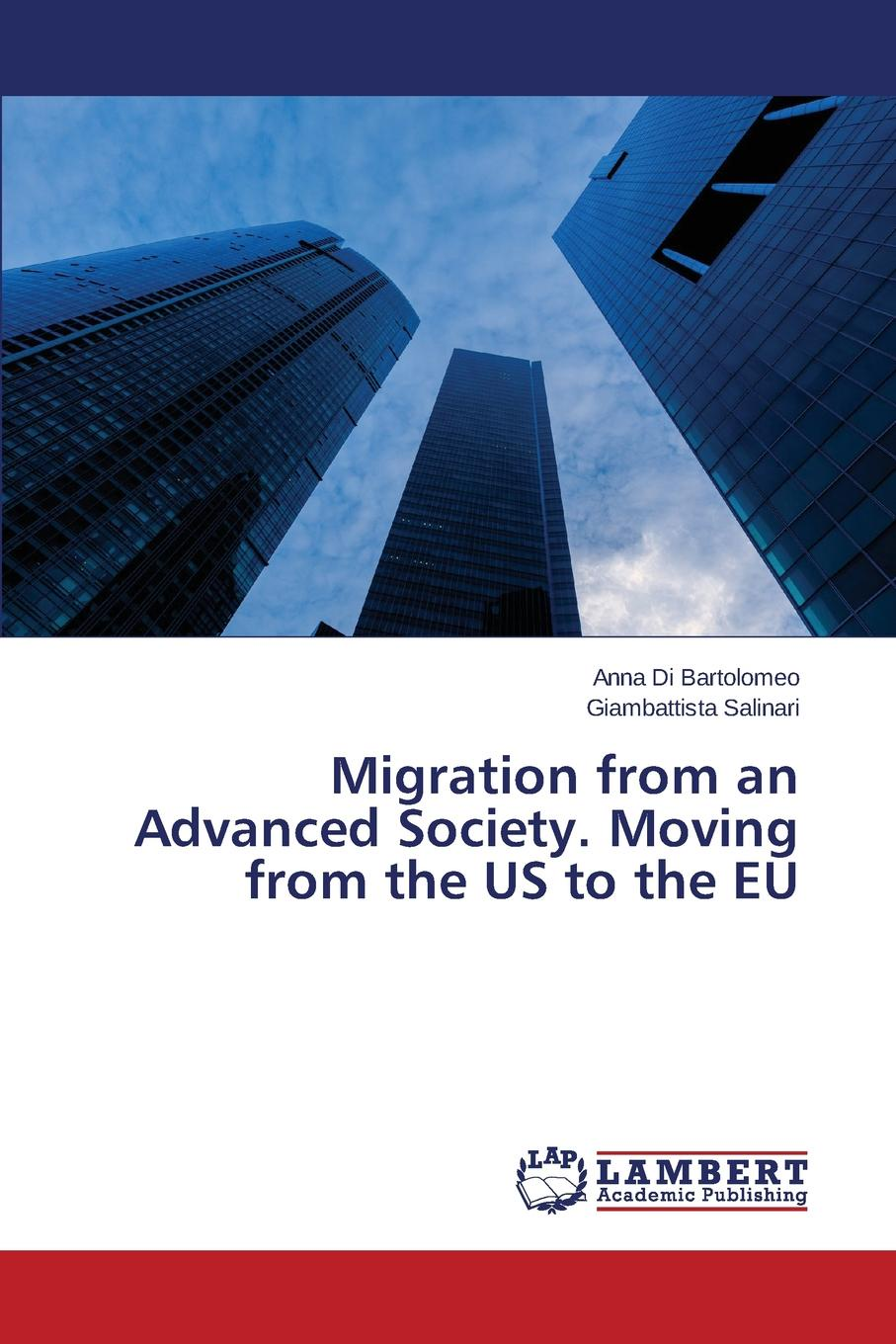 Di Bartolomeo Anna, Salinari Giambattista Migration from an Advanced Society. Moving from the US to the EU darrel philip kaiser emigration to and from the german russian volga colonies