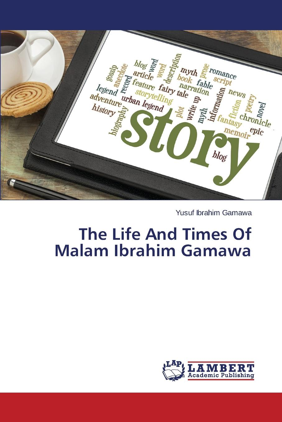 лучшая цена Ibrahim Gamawa Yusuf The Life And Times Of Malam Ibrahim Gamawa