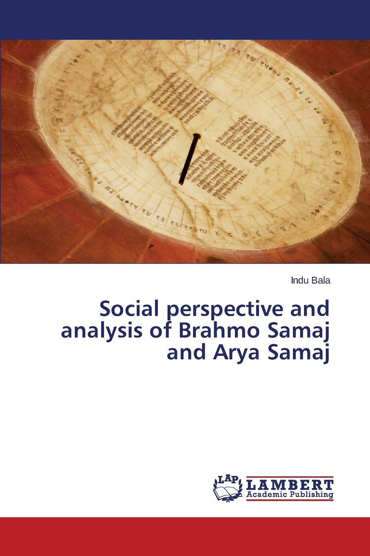 Bala Indu Social perspective and analysis of Brahmo Samaj and Arya Samaj robert archey woods english social movements