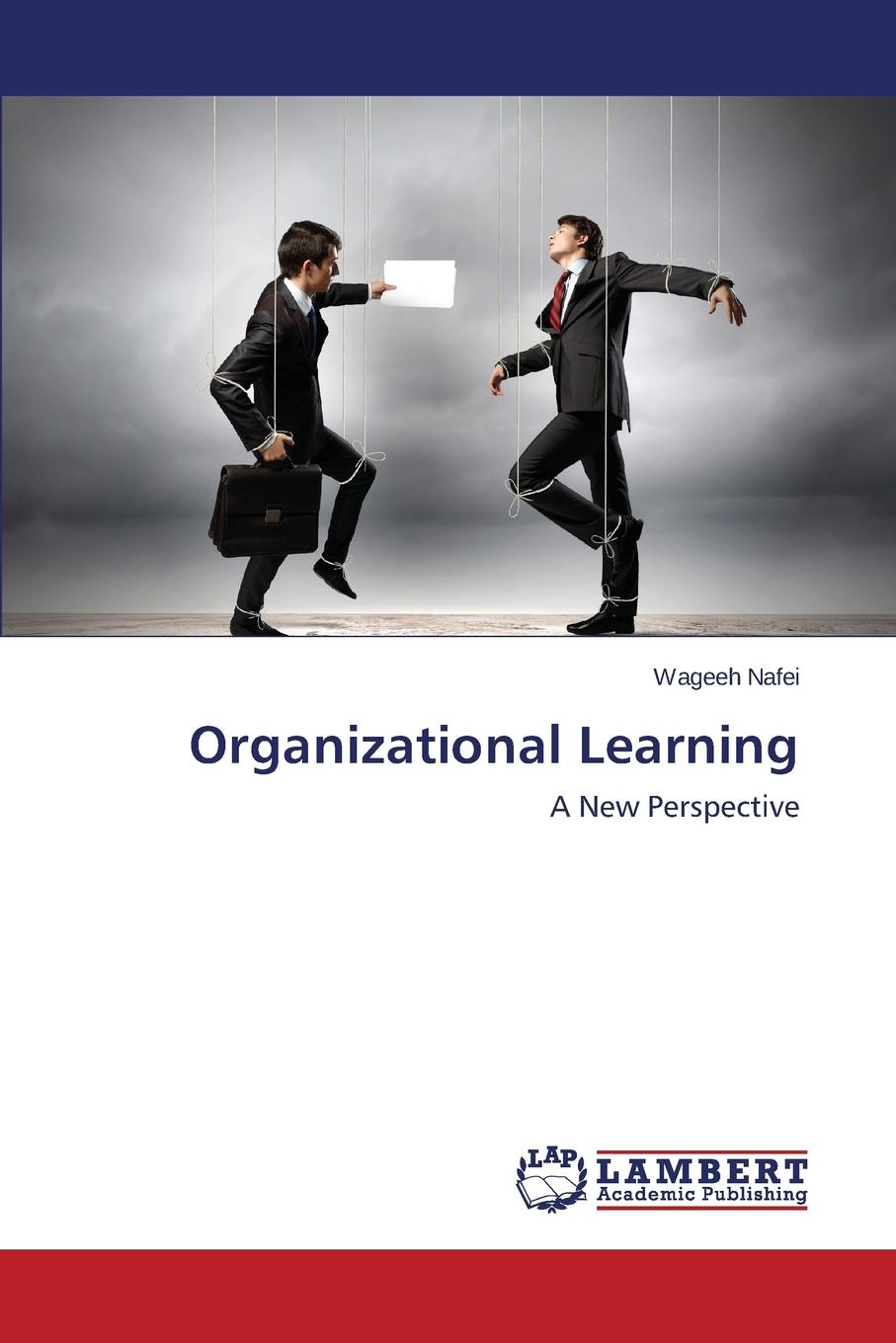 Nafei Wageeh Organizational Learning employeeship and organizational excellence