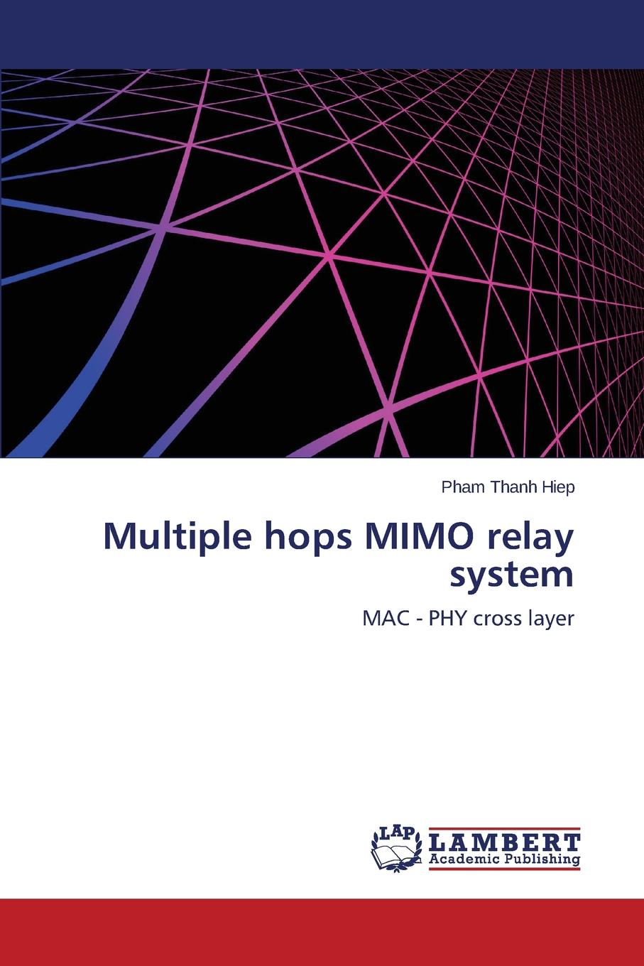Thanh Hiep Pham Multiple hops MIMO relay system digital signature schemes based on multiple hard problems