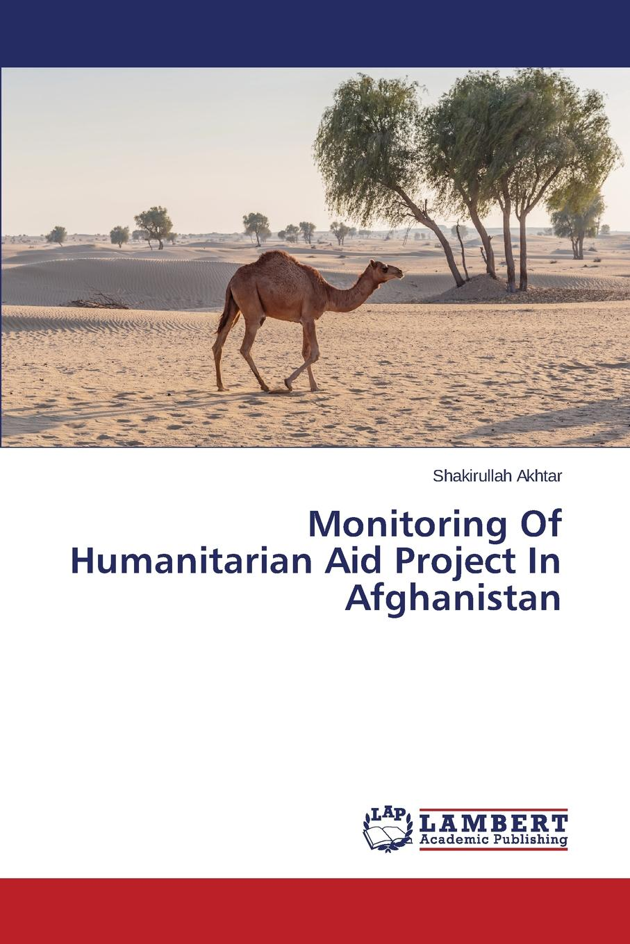 Akhtar Shakirullah Monitoring Of Humanitarian Aid Project In Afghanistan недорго, оригинальная цена