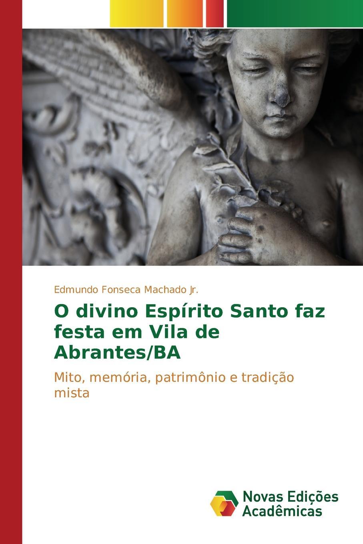 Fonseca Machado Jr. Edmundo O divino Espirito Santo faz festa em Vila de Abrantes/BA двигатель os max kyosho ke21r 74018