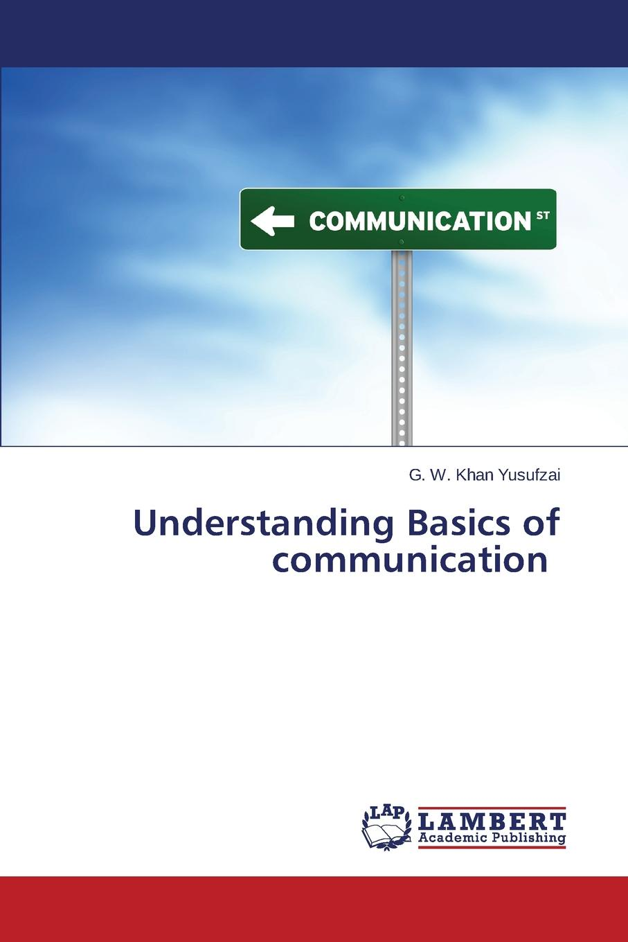 Yusufzai G. W. Khan Understanding Basics of communication seeger matthew w theorizing crisis communication
