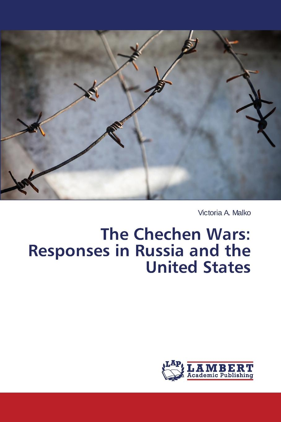 Malko Victoria A. The Chechen Wars. Responses in Russia and the United States f torkunov c noonan t shakleina russia and united states in the evoling world order