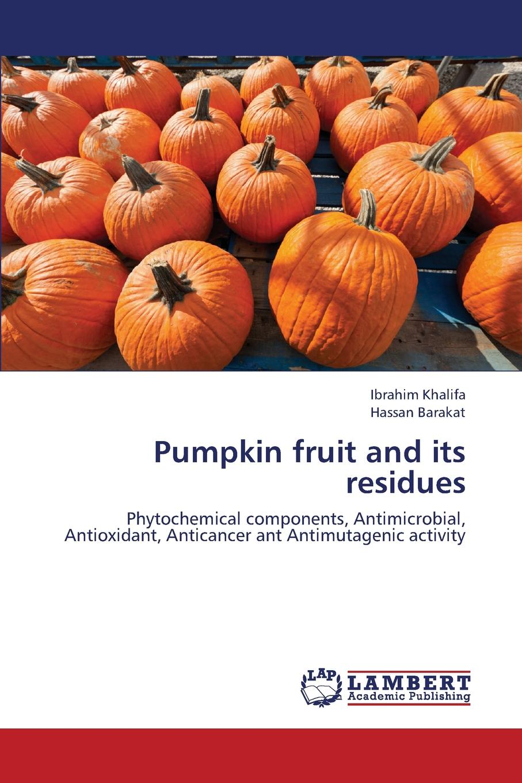 Khalifa Ibrahim Pumpkin Fruit and Its Residues цена