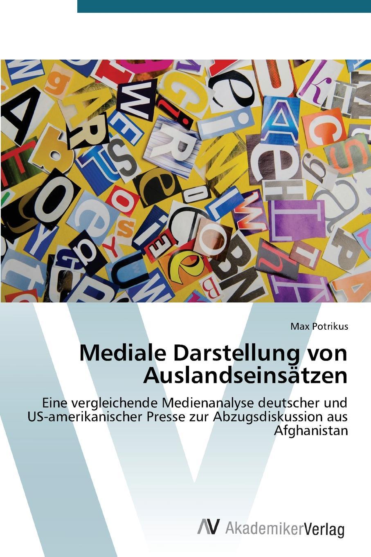 Potrikus Max Mediale Darstellung von Auslandseinsatzen ingolf poßke sportsucht und der mediale einfluss im kraftsport