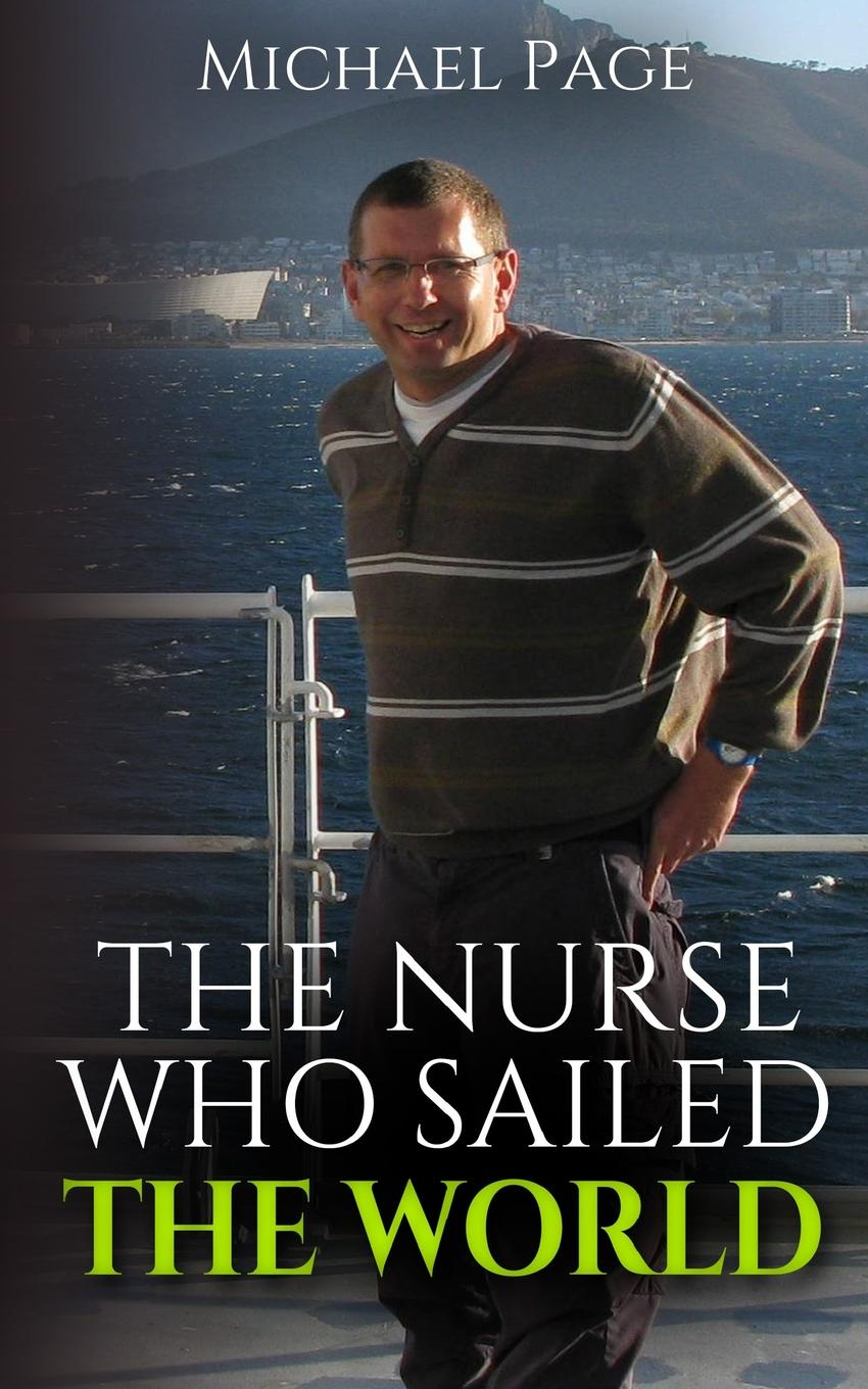Michael Page The Nurse who Sailed the World cuhaj g michael th mccue d sanders k unusual world coins companion volume to standart catalog of world coins