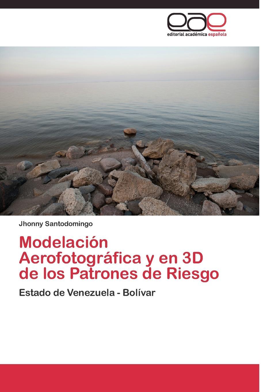 Santodomingo Jhonny Modelacion Aerofotografica y en 3D de los Patrones de Riesgo стоимость