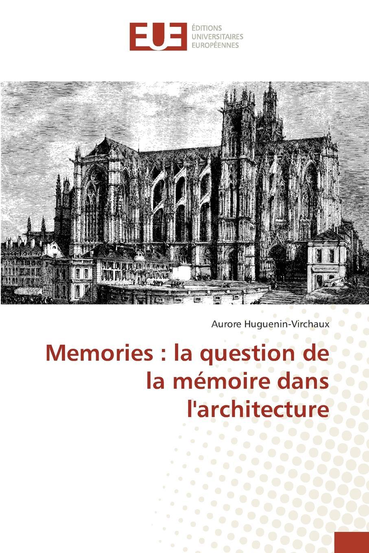 Huguenin-Virchaux Aurore Memories. la question de la memoire dans l.architecture ernest fallot la solution francaise de la question du maroc avec une carte de l afrique du nord