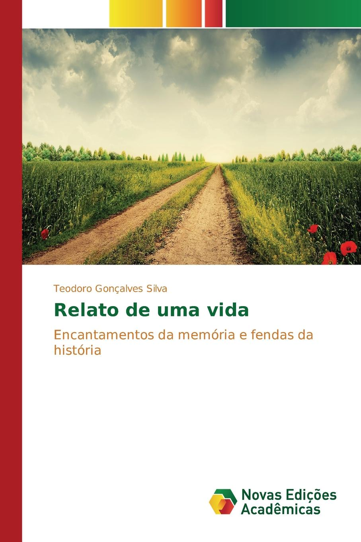 все цены на Silva Teodoro Gonçalves Relato de uma vida онлайн