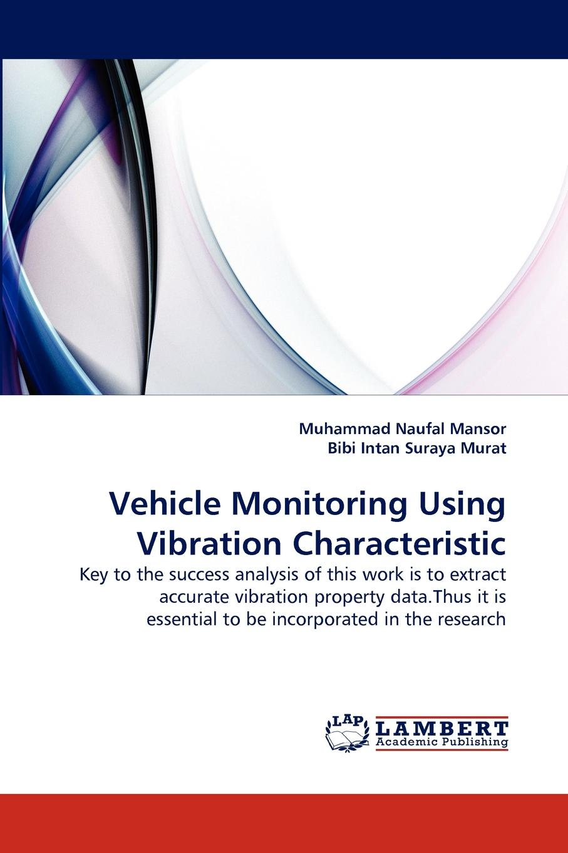 Muhammad Naufal Mansor, Bibi Intan Suraya Murat Vehicle Monitoring Using Vibration Characteristic car gps tracker vehicle tracker real time google maps dual positioning monitoring