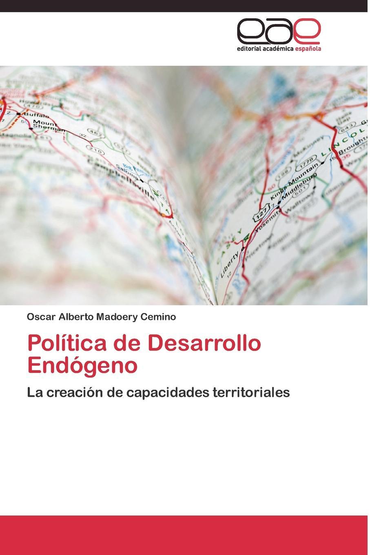 Madoery Cemino Oscar Alberto Politica de Desarrollo Endogeno цены
