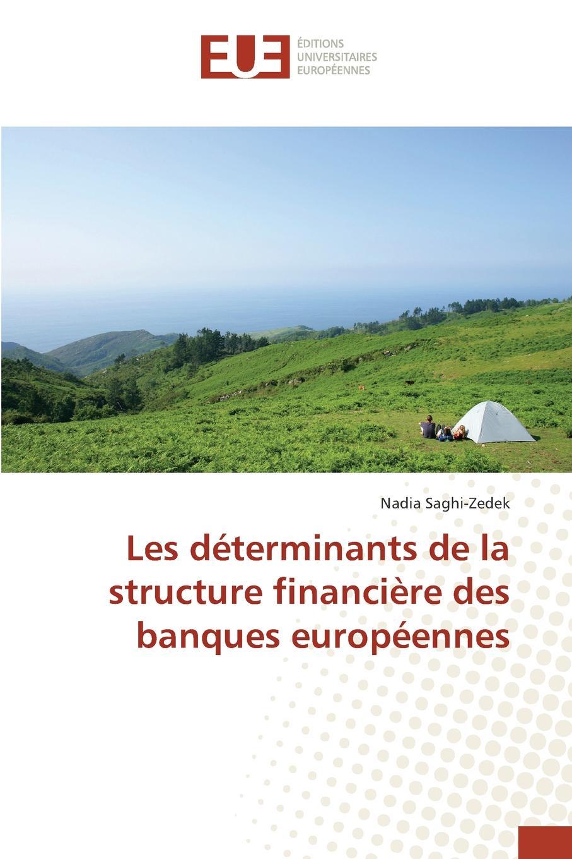 Saghi-Zedek Nadia Les determinants de la structure financiere des banques europeennes jonas nando des determinants du comportement du consommateur de sachets biodegradables en cote d ivoire une analyse