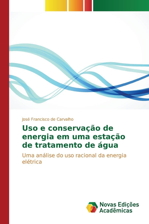 Carvalho José Francisco de Uso e conservacao de energia em uma estacao de tratamento de agua jodas ademir da silva uso do padrao mvc em metodos ageis