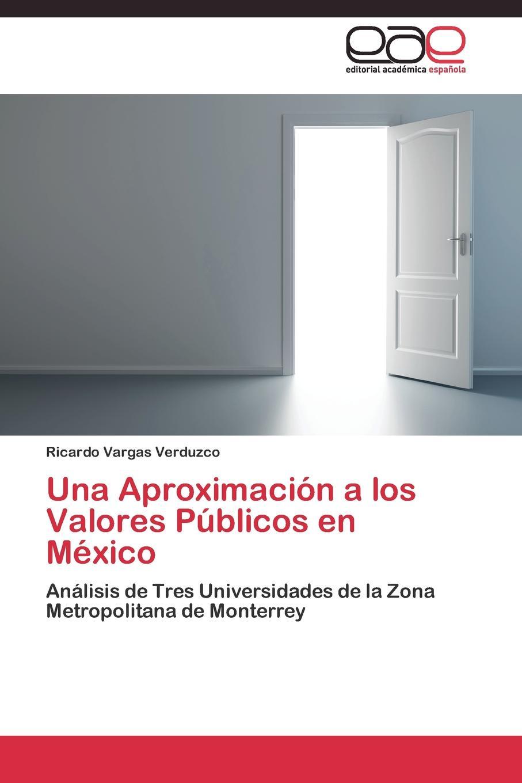 Vargas Verduzco Ricardo Una Aproximacion a los Valores Publicos en Mexico