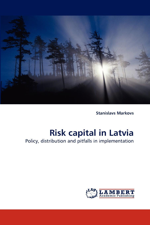 Stanislavs Markovs Risk capital in Latvia capital inicial recife