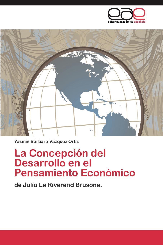 Фото - Vázquez Ortiz Yazmín Bárbara La Concepcion del Desarrollo en el Pensamiento Economico j l vázquez borau el budismo religion del vacio