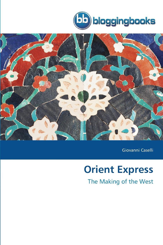 Caselli Giovanni Orient Express