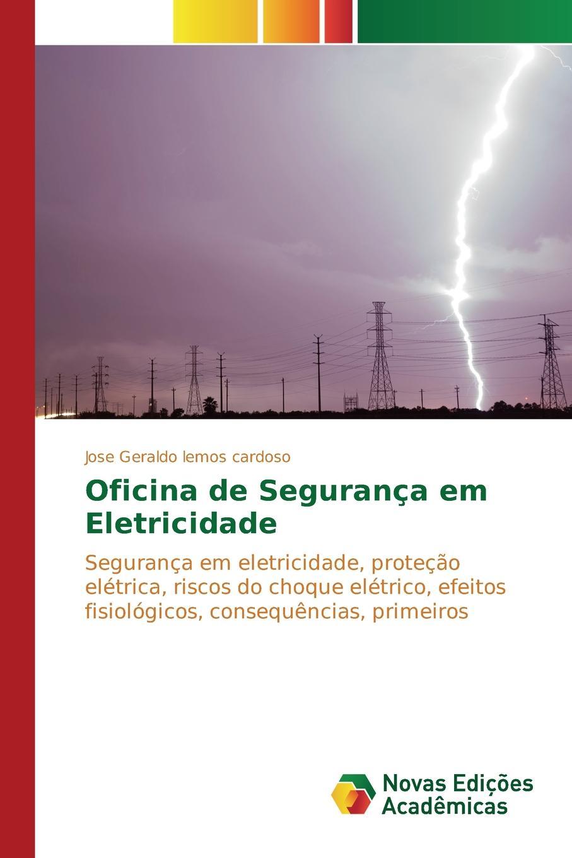lemos cardoso Jose Geraldo Oficina de Seguranca em Eletricidade цена