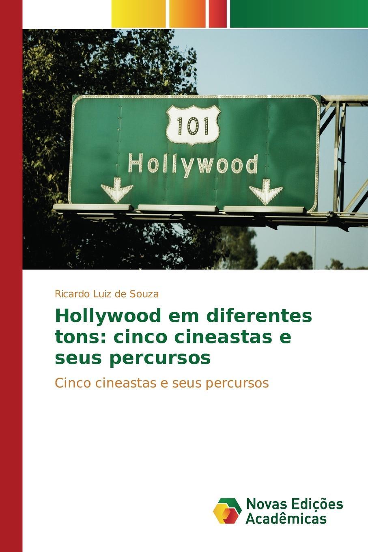 Souza Ricardo Luiz de Hollywood em diferentes tons. cinco cineastas e seus percursos joze maria de souza monteiro diccionario geographico das provincias e possessoes portuguezas no ultramar