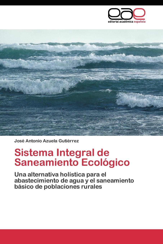 Azuela Gutiérrez José Antonio Sistema Integral de Saneamiento Ecologico agua de limonero