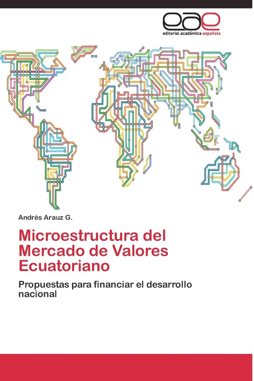Arauz G. Andrés Microestructura del Mercado de Valores Ecuatoriano espana ley del mercado de valores